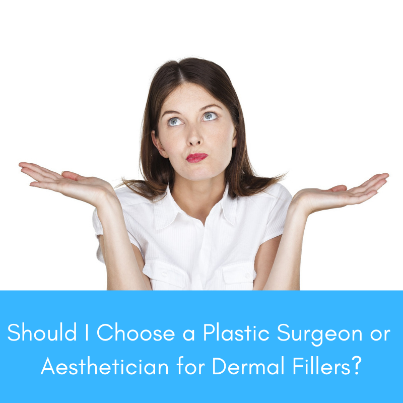 Woman Wonder if a Plastic Surgeon or an Aesthetician is Better for Facial Fillers